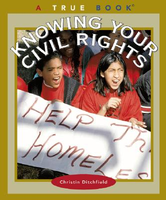 Knowing Your Civil Rights By Ditchfield, Christin