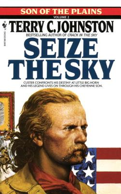 Seize the Sky By Johnston, Terry C.