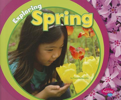 Exploring Spring By Degezelle, Terri